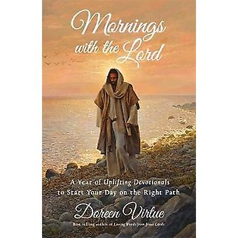 Mornings with the Lord - A Year of Uplifting Devotionals to Start Your
