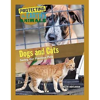 Dogs & Cats - Saving Our Precious P - 9781422238752 Book