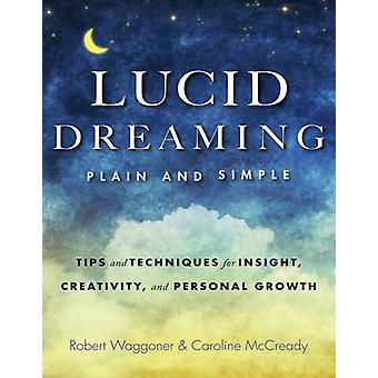 Lucid Dreaming - Plain and Simple - Tips and Techniques for Insight -
