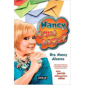 Nancy - Que Hago? by Nancy Alvarez - Nancy Aalvarez - 9781616052034 B
