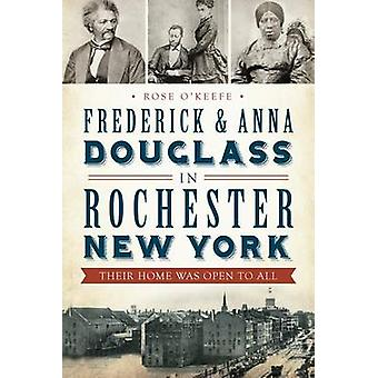 Frederick & Anna Douglass in Rochester - New York  - Their Home Was Op