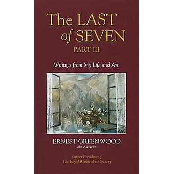 Last of Seven - Pt. 3 - Writings from My Life and Art by Ernest Greenwo