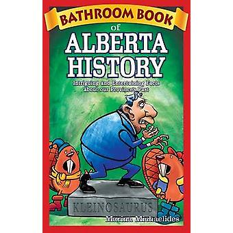 Bathroom Book of Alberta History - Intriguing and Entertaining Facts A