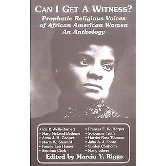 Kan jag få ett vittne?: profetiska religiösa röster av afroamerikanska kvinnor
