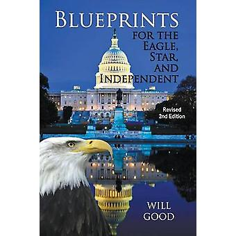 Blueprints for the Eagle Star and Independent Revised 2nd Edition by Good & Will