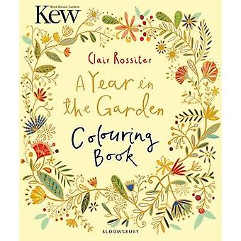 Kew A Year in the Garden Colouring Book by C Rossiter