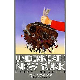 Underneath New York by Harry Granick - 9780823213122 Book