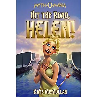 Hit the Road - Helen! by Kate McMullan - 9781434262196 Book