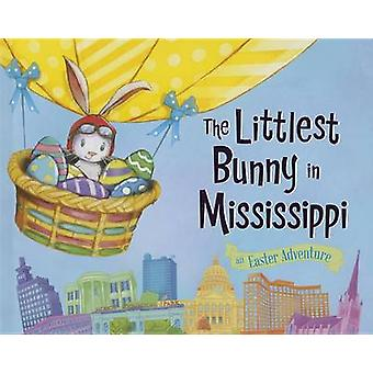 The Littlest Bunny in Mississippi - An Easter Adventure by Lily Jacobs