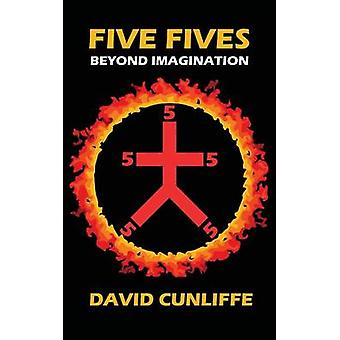 Five Fives Beyond Imagination by Cunliffe & David