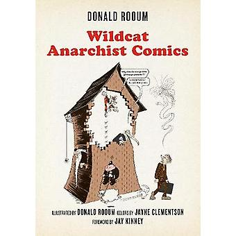 Wildcat Anarchist Comics by Donald Rooum - Jay Kinney - Jayne Clement