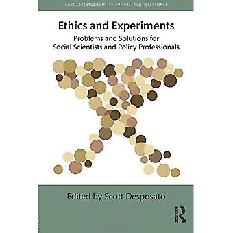 Ethics and Experiments: Problems and Solutions for Social Scientists and Policy Professionals