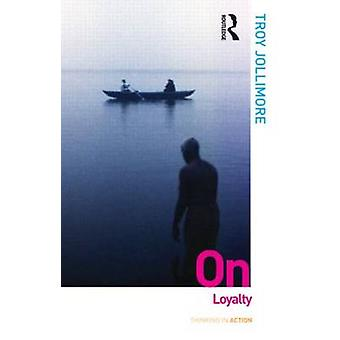 On Loyalty by Troy Jollimore