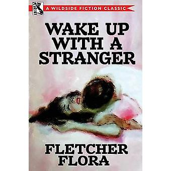 Wake Up With a Stranger Bonus Edition by Flora & Fletcher