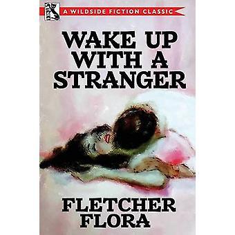 Wake Up With a Stranger Bonus Edition de Flora & Fletcher