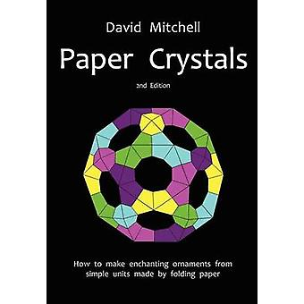 Paper Crystals by Mitchell & David