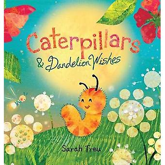 Caterpillars  Dandelion Wishes by Treu & Sarah A.