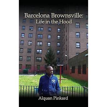 Barcelona Brownsville Life in the Hood by Pinkard & Alquan
