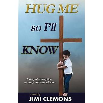 Hug Me So Ill Know by Clemons & Jimi