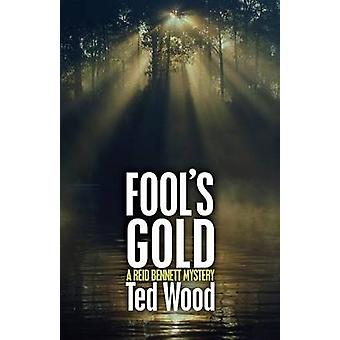 Fools Gold by Wood & Ted
