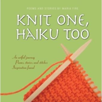 Knit One Haiku Too by Fire & Maria