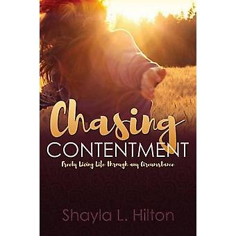 Chasing Contentment by Hilton & Shayla
