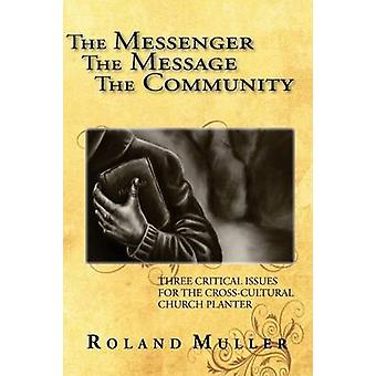 The Messenger the Message and the Community by Muller & Roland