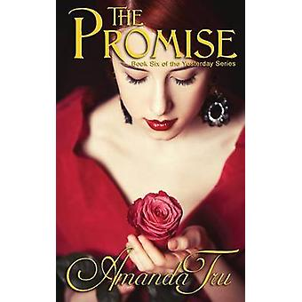 The Promise Book 6 of the Yesterday Series by Tru & Amanda
