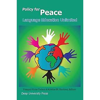 Policy for Peace Language Education Unlimited by Tochon & Francois Victor