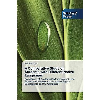 A Comparative Study of Students with Different Native Languages by Lan Shi Stan