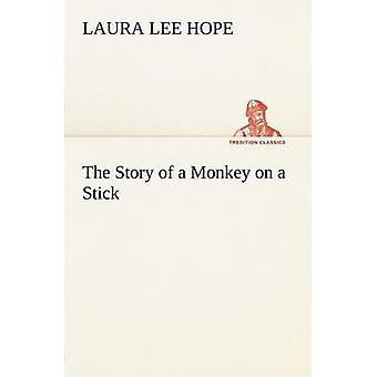 The Story of a Monkey on a Stick by Hope & Laura Lee