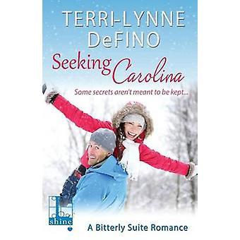 Seeking Carolina by DeFino & TerriLynne