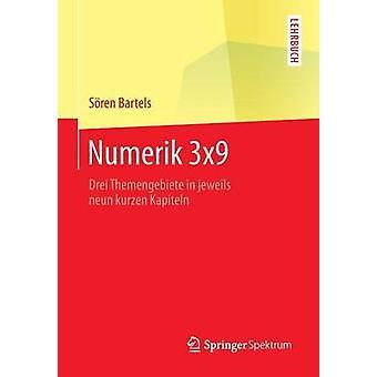 Numerik 3x9  Drei Themengebiete in jeweils neun kurzen Kapiteln by Bartels & Sren