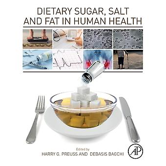 Dietary Sugar Salt and Fat in Human Health by Harry Preuss