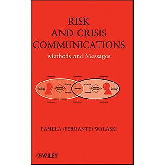 Risk and Crisis Communications - Methods and Messages by Pamela (Ferra