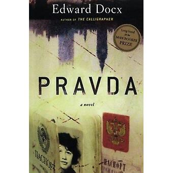Pravda by Edward Docx - 9780618534401 Book