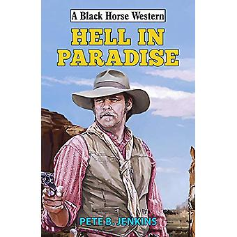 Hell in Paradise by Pete B Jenkins - 9780719830099 Book