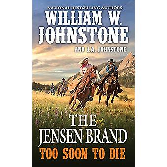 Too Soon to Die by William W. Johnstone - 9780786044009 Book