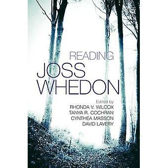 Lectura Joss Whedon por Rhonda V. Wilcox - Tanya R. Cochran - Cynthea