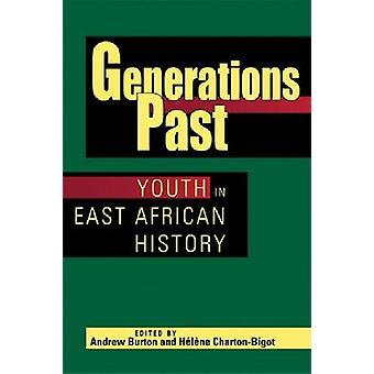 Generations Past - Youth in East African History by Andrew Burton - He