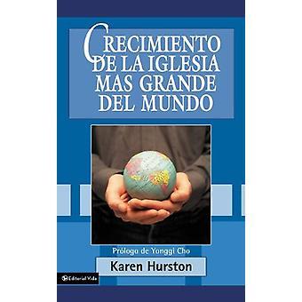 Crecimiento de La Iglesia Mas Grande del Mundo by Karen Hurston - 978