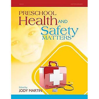 Preschool Health and Safety Matters by Jody Martin - 9780876591499 Bo