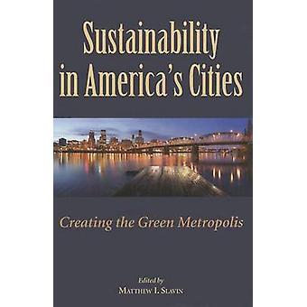 Duurzaamheid in America's Cities - Creating the Green Metropolis (2n