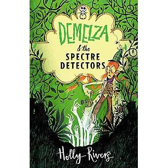 Demelza & the Spectre Detectors by Holly Rivers - 9781912626038 B