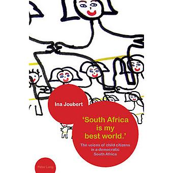 `South Africa is my best world.' - The voices of child citizens in a d