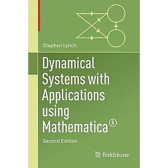 Dynamical Systems with Applications Using Mathematica (R) by Stephen