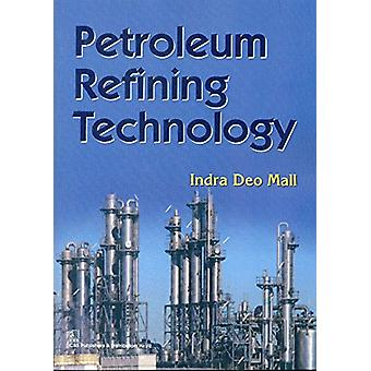 Petroleum Refining Technology by Indra Deo Mall - 9788123925431 Book