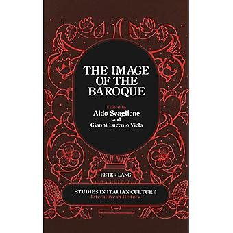 The Image of the Baroque: Published in Association with the Institute for the Italian Encyclopedia (Studies in...