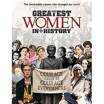 The Greatest Women in History - The remarkable women who changed our w