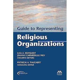 Guide to Representing Religious Organizations by Lisa A. Runquist - C